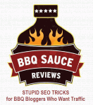STUPID SEO TRICKS for BBQ Bloggers Who Like Traffic